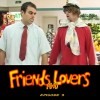Friends and Lovers: Episode 03